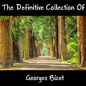 The Definitive Collection Of Georges Bizet by Georges Bizet