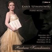 Szymanowski: Piano Music by Barbara Karaśkiewicz