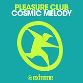 Cosmic Melody by Pleasure Club