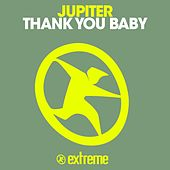 Thank You Baby by Jupiter