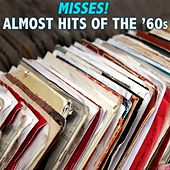 Misses! Almost Hits of the '60s by Various Artists