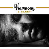 Harmony & Sleep – Sweet Dreams at Goodnight, Calm Lullaby, Relaxation, Bedtime, Soft Sounds for Sleep, Music to Pillow by Deep Sleep Relaxation