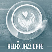 Relax Jazz Cafe – Instrumental Sounds to Rest, Pure Relaxation, Black Coffee, Cafe Talk, Dinner with Family, Restaurant Jazz by Relaxing Piano Music Consort