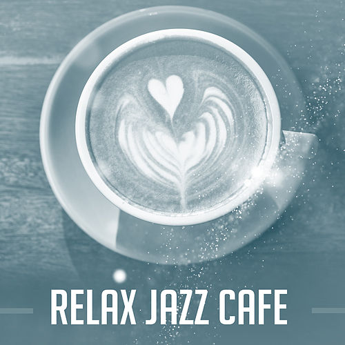 Relax Jazz Cafe – Instrumental Sounds to Rest, Pure Relaxation, Black Coffee, Cafe Talk, Dinner with Family, Restaurant Jazz de Relaxing Piano Music Consort