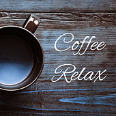Coffee Relax – Instrumental Jazz for Restaurant, Piano Bar, Jazz Cafe, Relax, Stress Free, Soft Jazz by Restaurant Music Songs