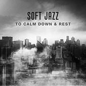 Soft Jazz to Calm Down & Rest – Relaxing Jazz Music, Peaceful Note, Smooth Sounds, Simple Piano by Relaxing Classical Piano Music