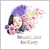 Smooth Jazz for Sleep – Calming Instrumental Jazz, Sleep with Smooth Sounds, Moonlight Piano by Soft Jazz Music