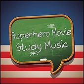 Superhero Movie Study Music by Various Artists