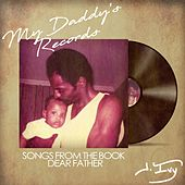 My Daddy's Records by J. Ivy