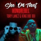 She on That (feat.Tory Lanez & King Doe Boi) - Single by Honorebel