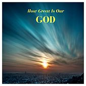 How Great Is Our God by Franko