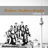 Berliner Stadtmusikanten 4 by Various Artists