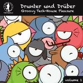 Drunter und Drüber, Vol. 1 - Groovy Tech House Pleasure! by Various Artists