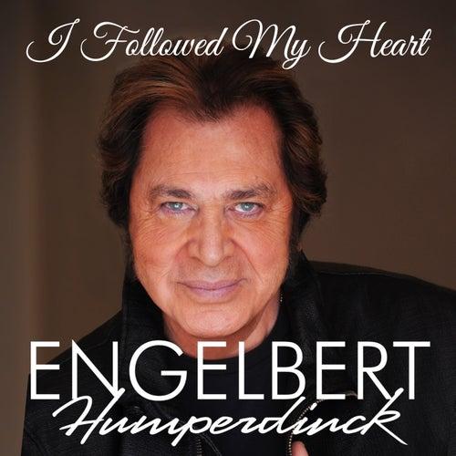 I Followed My Heart de Engelbert Humperdinck