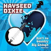 Ain't No Country Big Enough by Hayseed Dixie