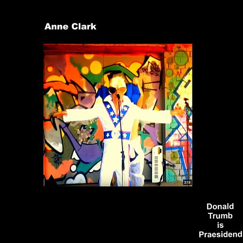 Donald Trumb Is Praesidend by Anne Clark