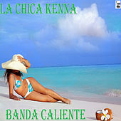 La Chica Kenna von Banda Caliente