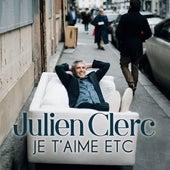 Je t'aime etc de Julien Clerc