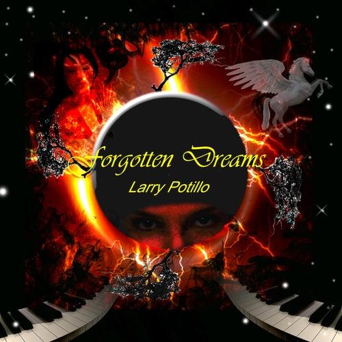 Forgotten Dreams by Larry Potillo