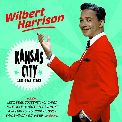 Kansas City: 1953-1962 Sides by Wilbert  Harrison