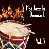 Hot Jazz in Denmark, Vol. 5 by Various Artists