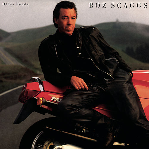 Other Roads (Expanded) by Boz Scaggs