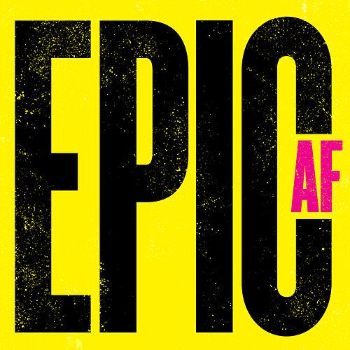 Epic Af by Various Artists