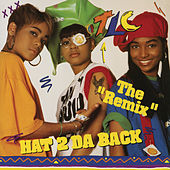 Hat 2 Da Back / Get It Up (Remixes) by TLC