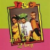 Ain't 2 Proud 2 Beg (Remixes) by TLC