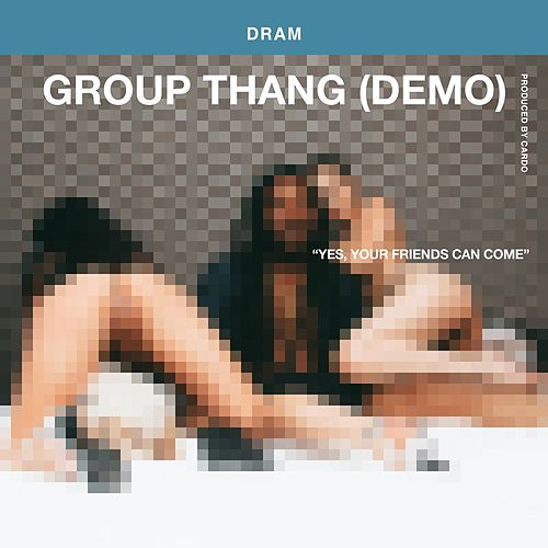 Group Thang (Demo) de D.R.A.M.