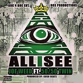 All I See (feat. 50-50 Twin) by Joe Weed