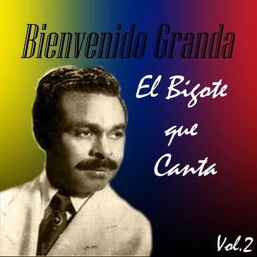 Bienvenido Granda - El Bigote Que Canta, Vol. 2 by Bienvenido Granda