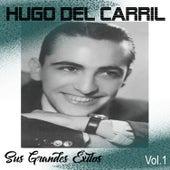 Hugo del Carril - Sus Grandes Éxitos, Vol. 1 by Hugo Del Carril
