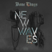 New Waves (Bonus Track Edition) by Bone Thugs
