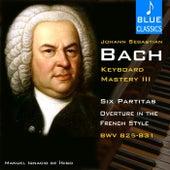 Johann Sebastian Bach Keyboard Mastery, Vol III: Six Partitas, Overture in the French Style (BWV 825-831) de Manuel Ignacio De Íñigo