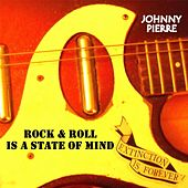 Rock & Roll Is a State of Mind by Johnny Pierre