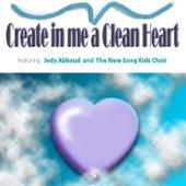 Create in Me a Clean Heart (Psalm 51) by Jody Abboud