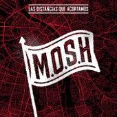 Las Distancias Que Acortamos by Mosh