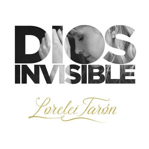 Dios Invisible de Lorelei Tarón