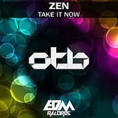 Take It Now by ZEN