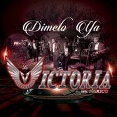 Dimelo Ya by La Victoria de Mexico