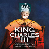King Charles III (Music from the Play) by Jocelyn Pook