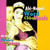 Ahi Nama, The Last Word In Cuban Music by Various Artists