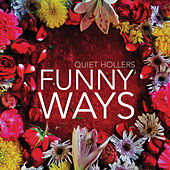 Funny Ways by Quiet Hollers