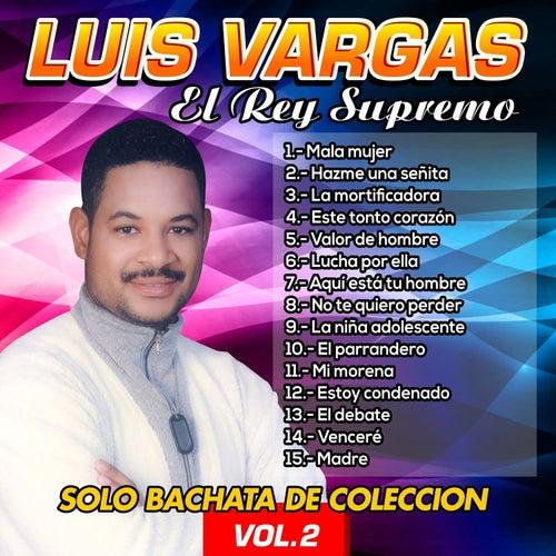 Solo Bachata de Colección, Vol. 2 by Luis Vargas