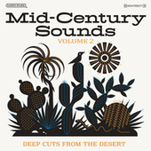Mid-Century Sounds: Deep Cuts from the Desert, Vol. 2 by Various Artists
