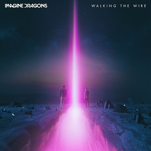 Walking The Wire by Imagine Dragons