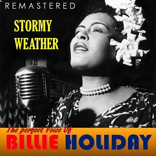 The Perfect Voice of Billie Holiday - Stormy Weather (Remastered) de Billie Holiday