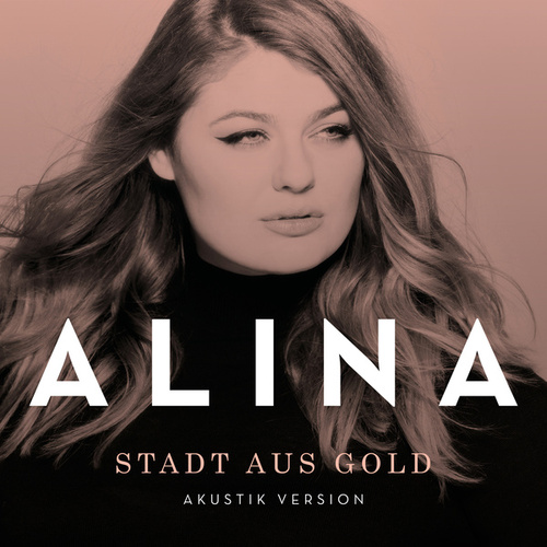 Stadt aus Gold (Akustik Version) von Alina
