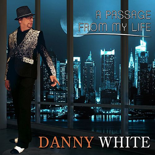 A Passage from My Life by Danny White